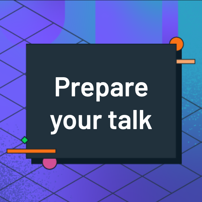 Prepare your talk